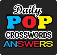 DailyPopCrosswordsAnswers.com